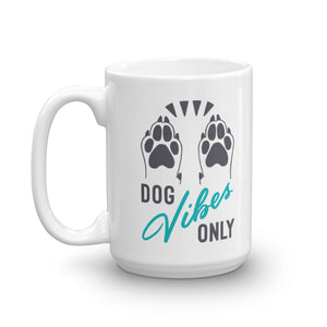 Dog Vibes Only Mug