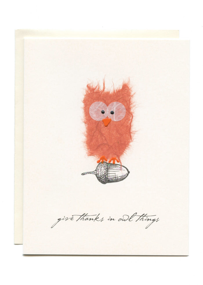 """Give Thanks In Owl Things"" Owl on Acorn"