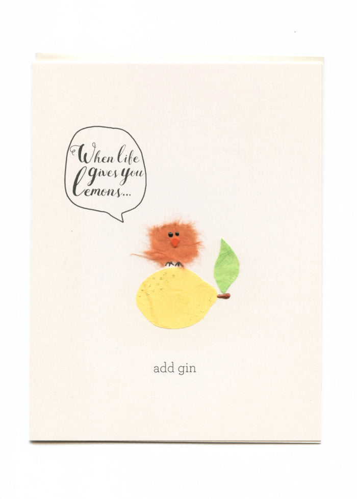 """When Life Gives You Lemons, Add Gin""  Bird on Lemon"