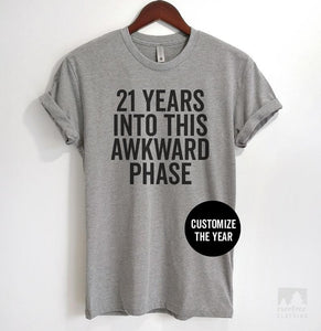 21 Years Into This Awkward Phase (Customize Any Age) Heather Gray Unisex T-shirt
