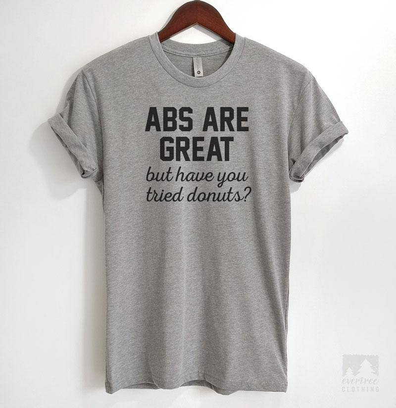 Abs Are Great But Have You Tried Donuts Heather Gray Unisex T-shirt