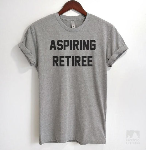 Aspiring Retiree Heather Gray Unisex T-shirt