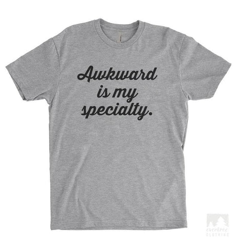 Awkward Is My Specialty Heather Gray Unisex T-shirt