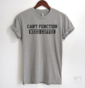 Can't Function Need Coffee Heather Gray Unisex T-shirt