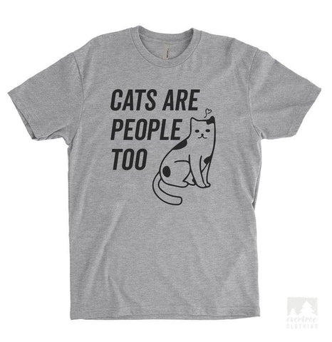 Cats Are People Too (With Cat) Heather Gray Unisex T-shirt
