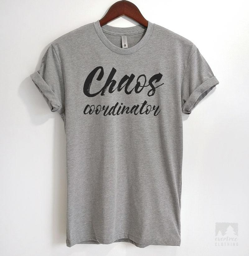 Chaos Coordinator Heather Gray Unisex T-shirt