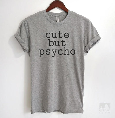 Cute But Psycho Heather Gray Unisex T-shirt