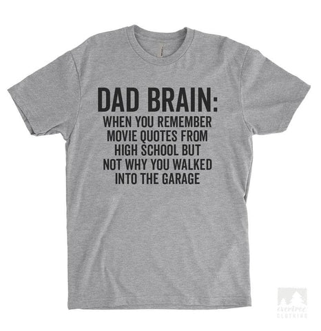 Dad Brain: When You Remember Movie Quotes From High School But… Heather Gray Unisex T-shirt