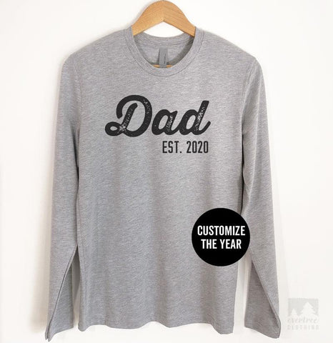 Dad Est. 2019 (Customize Any Year) Long Sleeve T-shirt