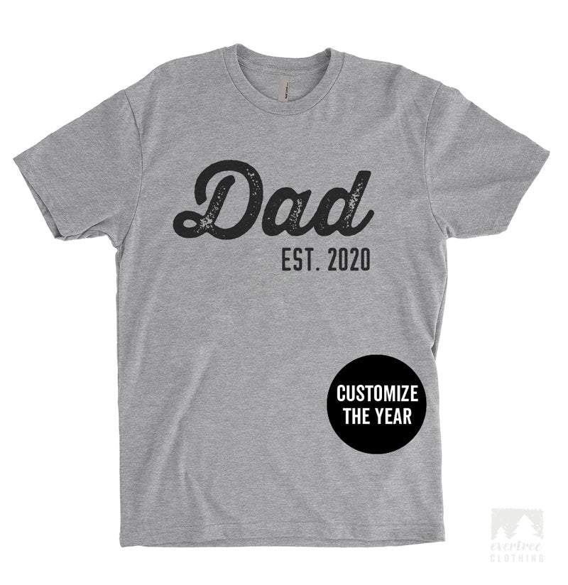 Dad Est. 2020 (Customize Any Year) T-shirt