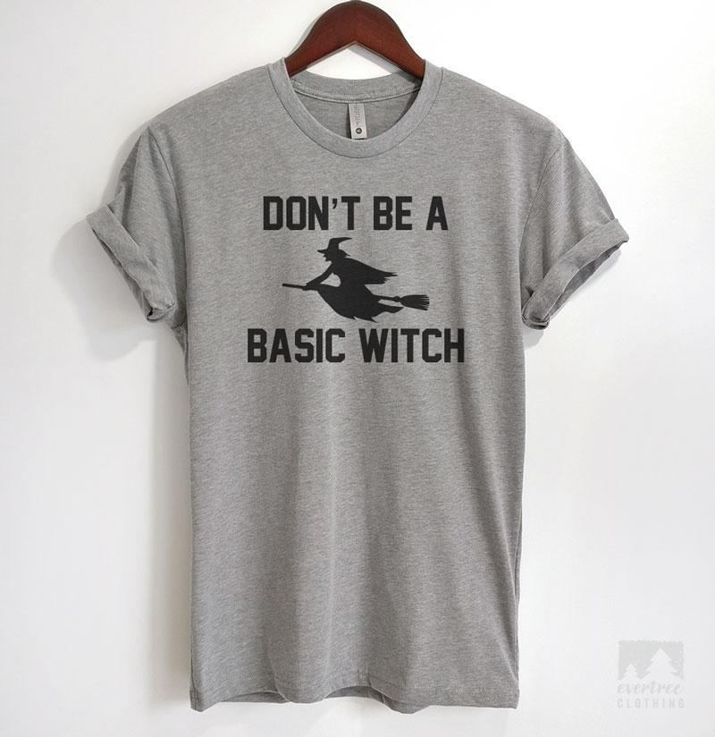 Don't Be A Basic Witch Heather Gray Unisex T-shirt