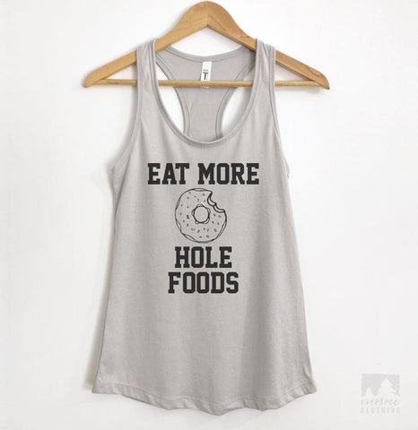 Eat More Hole Foods Silver Gray Tank Top