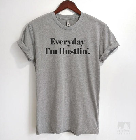 Everyday I'm Hustlin' Heather Gray Unisex T-shirt