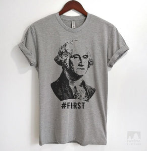 First! George Washington Funny Graphic Heather Gray Unisex T-shirt