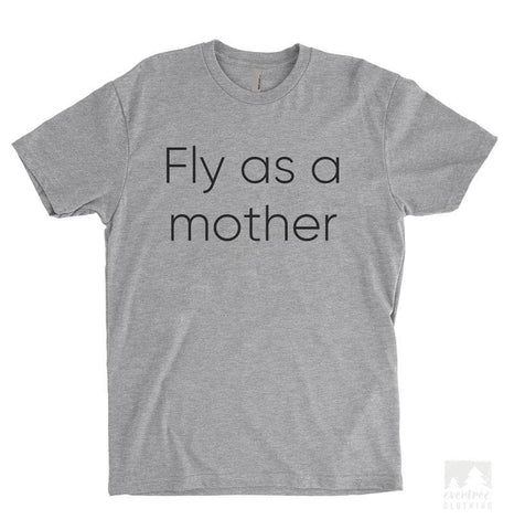 Fly As a Mother 2 Heather Gray Unisex T-shirt