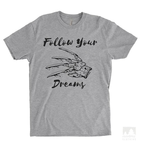 Follow Your Dreams Heather Gray Unisex T-shirt