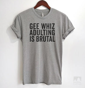 Gee Whiz Adulting Is Brutal Heather Gray Unisex T-shirt