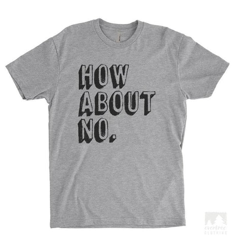 How About No Heather Gray Unisex T-shirt
