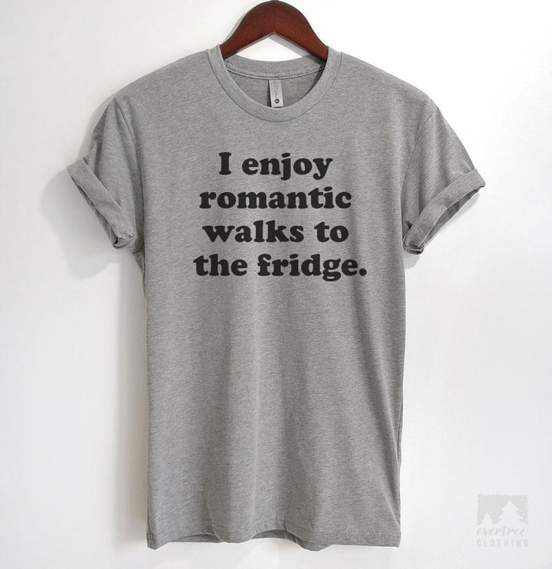 I Enjoy Romantic Walks To The Fridge Heather Gray Unisex T-shirt
