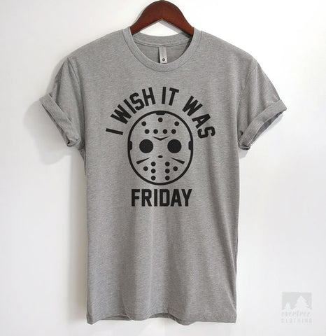 I Wish It Was Friday Heather Gray Unisex T-shirt
