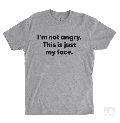 I'm Not Angry This Is Just My Face Heather Gray Unisex T-shirt