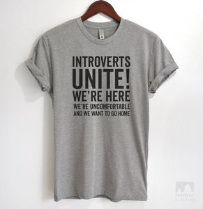 Introverts Unite! We're Here, We're Uncomfortable And We Want To Go Home Heather Gray Unisex T-shirt