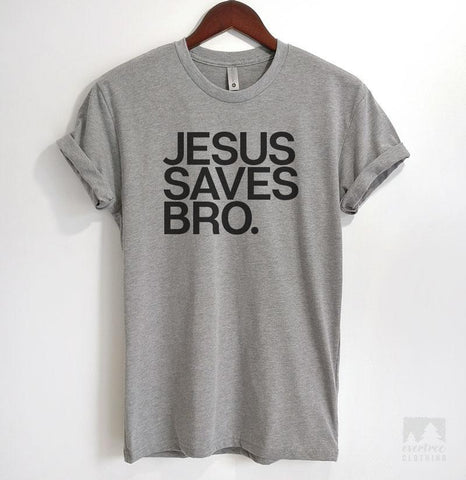 Jesus Saves Bro Heather Gray Unisex T-shirt