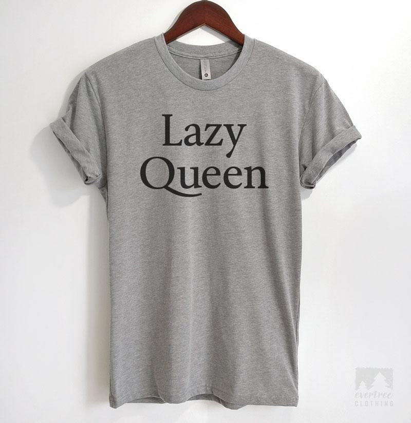 Lazy Queen Heather Gray Unisex T-shirt