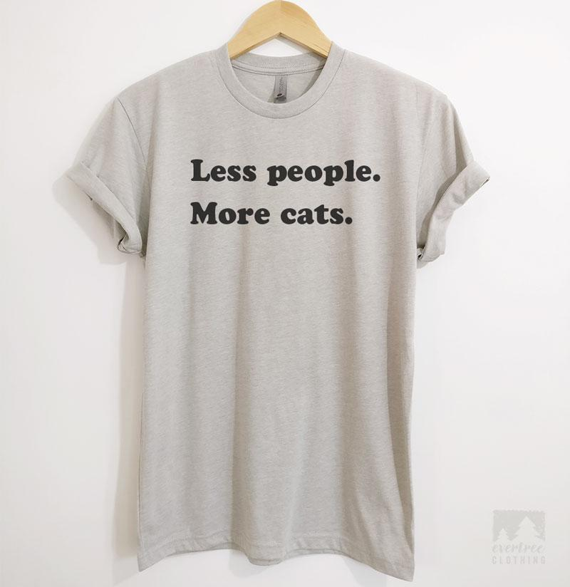 d14f812c7 Less People More Cats T-shirt or Tank Top | Evertree Clothing