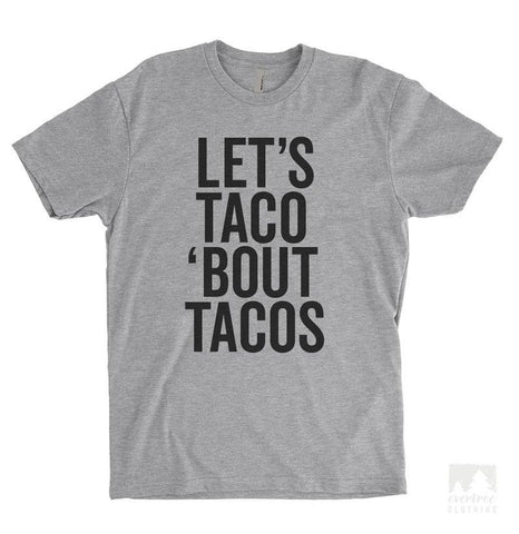 Let's Taco 'Bout Tacos Heather Gray Unisex T-shirt