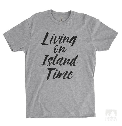 Living On Island Time Heather Gray Unisex T-shirt