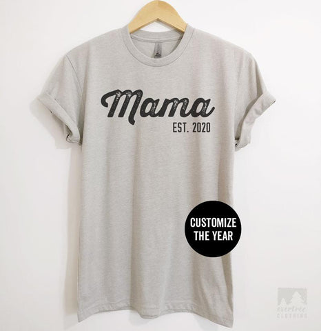 Mama Est. 2020 (Customize Any Year) Silk Gray Unisex T-shirt
