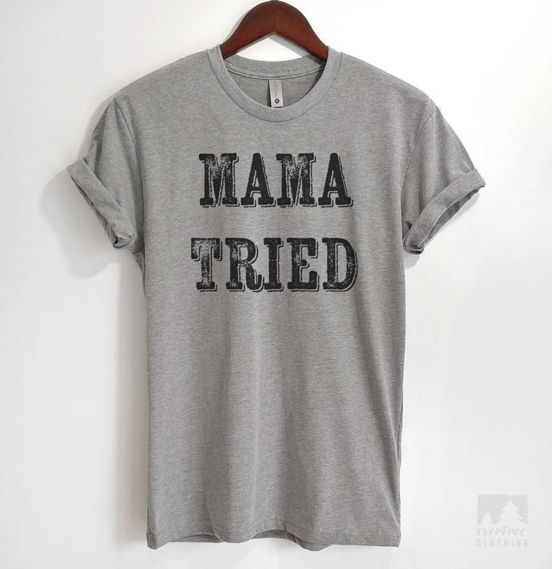 Mama Tried Heather Gray Unisex T-shirt
