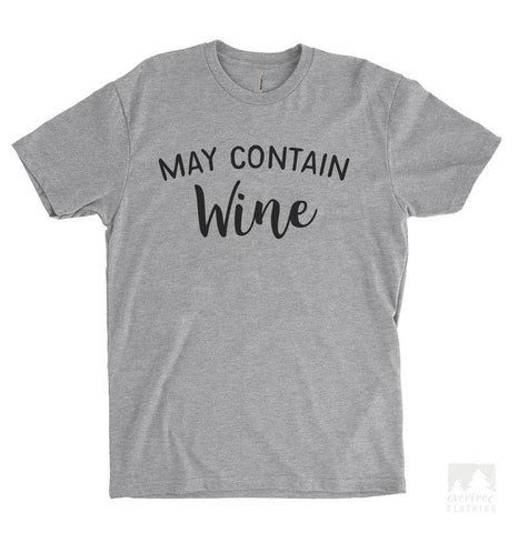 May Contain Wine Heather Gray Unisex T-shirt