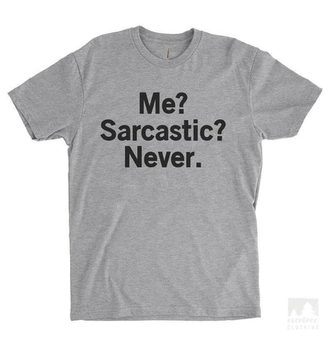 Me? Sarcastic? Never Heather Gray Unisex T-shirt