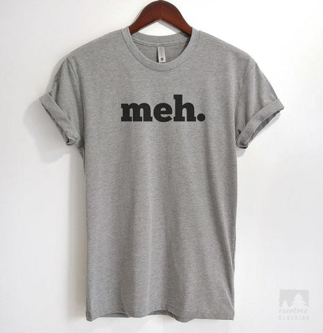 Meh. Heather Gray Unisex T-shirt