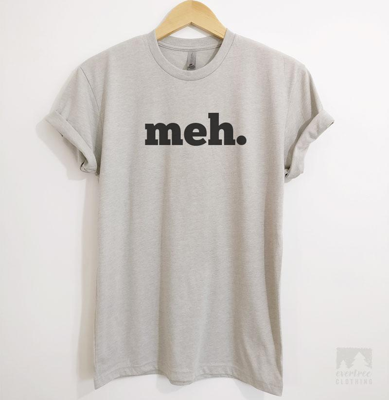 abd7a826b Meh. T-shirt or Tank Top | Evertree Clothing