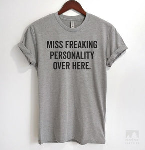 Miss Freaking Personality Over Here Heather Gray Unisex T-shirt