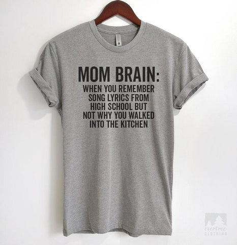 Mom Brain: When You Remember Song Lyrics From High School But Heather Gray Unisex T-shirt