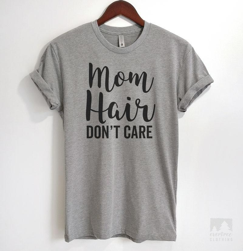Mom Hair Don't Care Heather Gray Unisex T-shirt