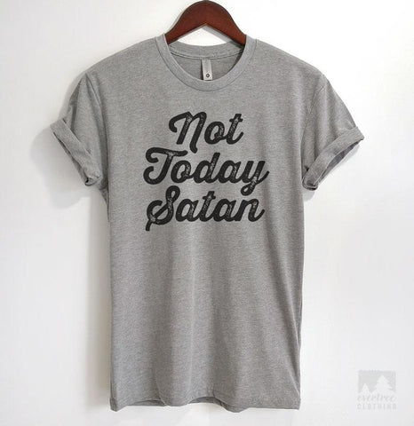 Not Today Satan Heather Gray Unisex T-shirt