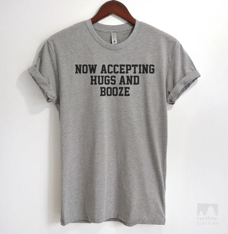 Now Accepting Hugs And Booze Heather Gray Unisex T-shirt