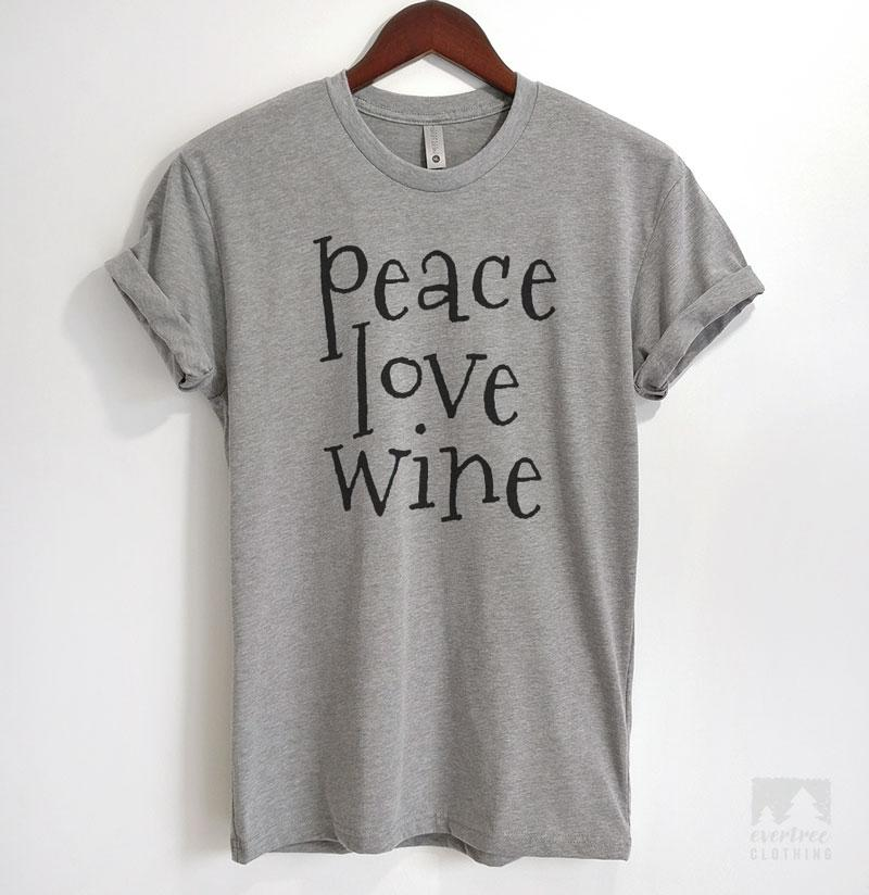 Peace Love Wine Heather Gray Unisex T-shirt