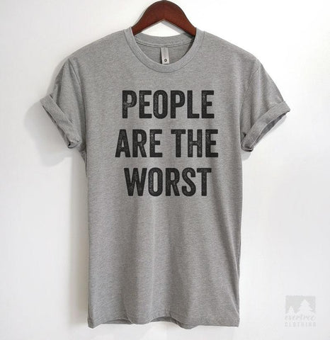 People Are The Worst Heather Gray Unisex T-shirt
