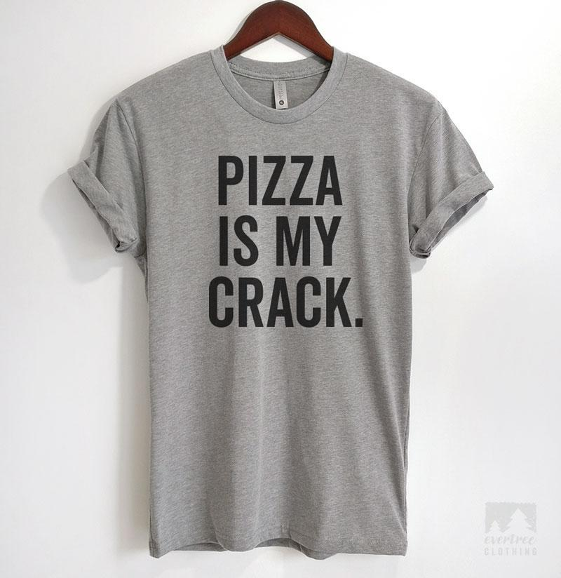 Pizza Is My Crack Heather Gray Unisex T-shirt