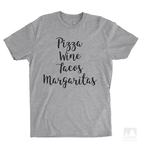 Pizza Wine Tacos Margaritas Heather Gray Unisex T-shirt