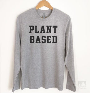 Plant Based Long Sleeve T-shirt