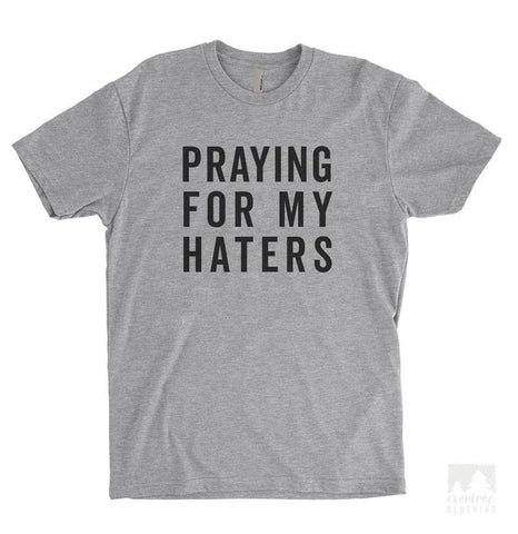 Praying For My Haters Heather Gray Unisex T-shirt