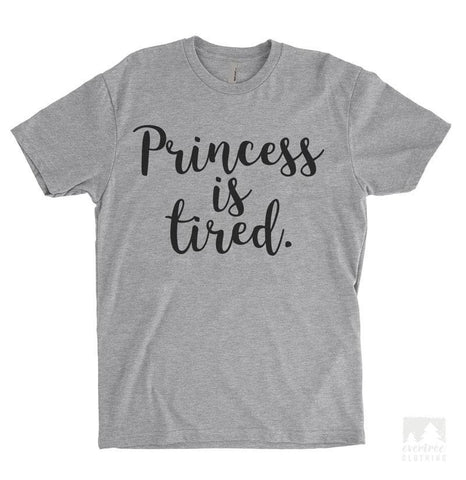 Princess Is Tired Heather Gray Unisex T-shirt