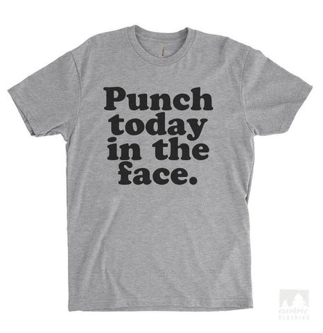Punch Today In The Face Heather Gray Unisex T-shirt